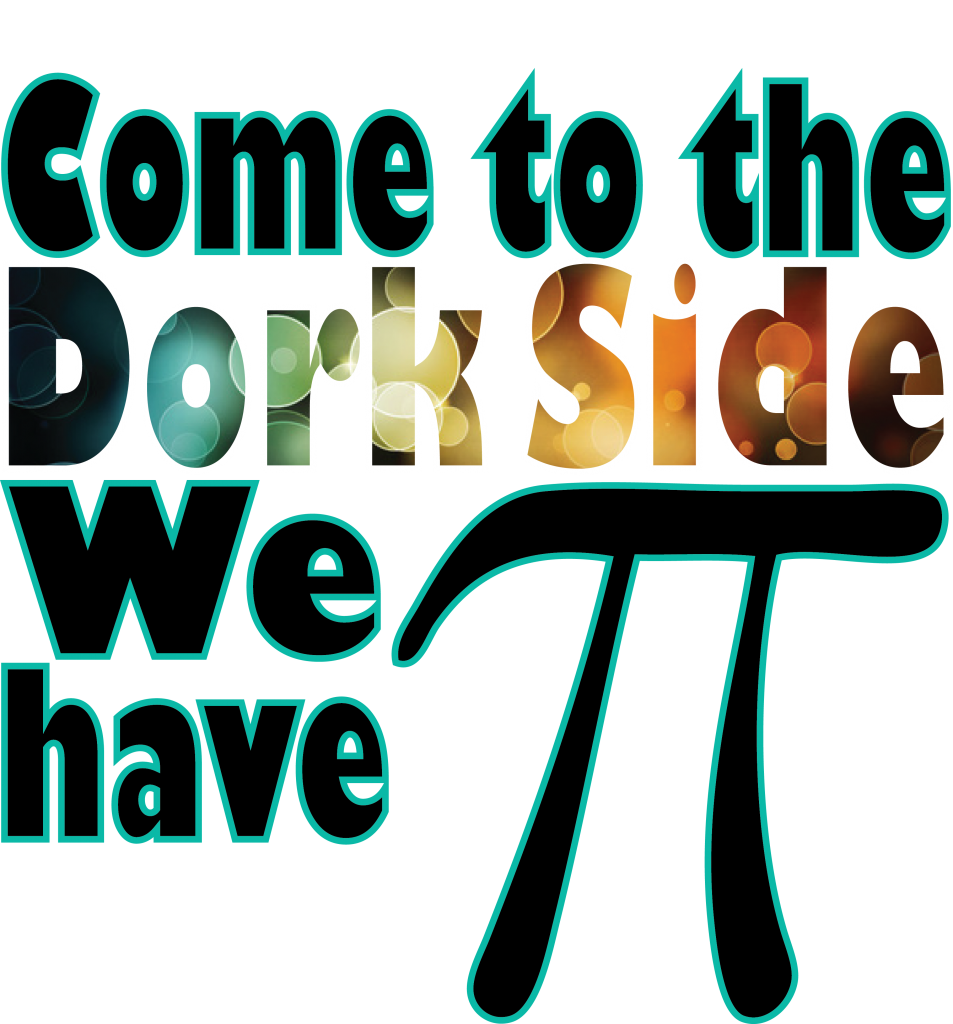 Come to the dork side, we have pie
